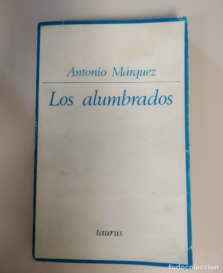 LOS ALUMBRADOS, ORÍGENES Y FILOSOFÍA 1525/59, ANTONIO MÁRQUEZ, ENVÍO GRATIS (Libros de Segunda Mano (posteriores a 1936) - Literatura - Ensayo)