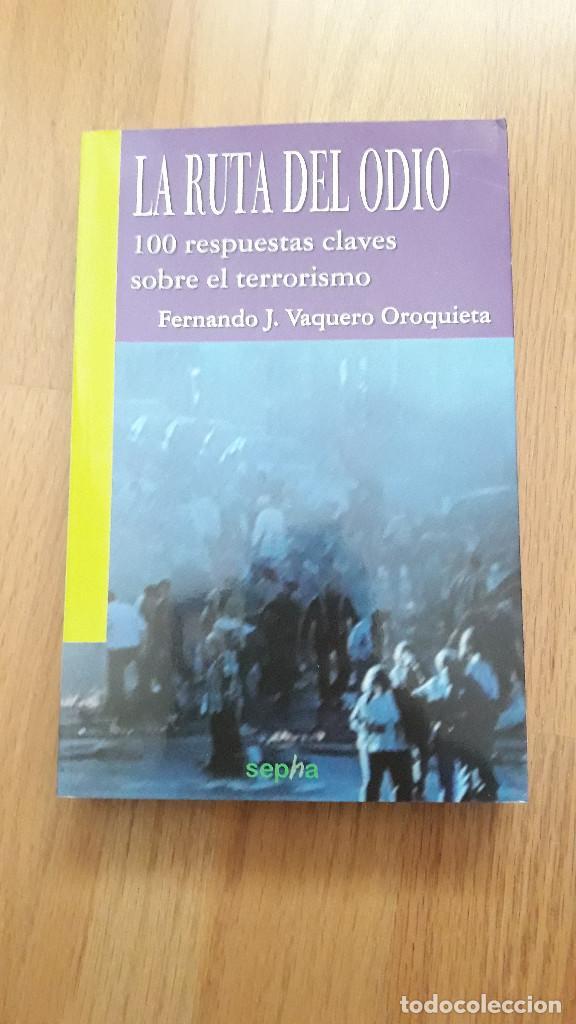 LA RUTA DEL ODIO, 100 RESPUESTAS CLAVE SOBRE EL TERRORISMO, FERNANDO VAQUERO (Libros de Segunda Mano (posteriores a 1936) - Literatura - Ensayo)