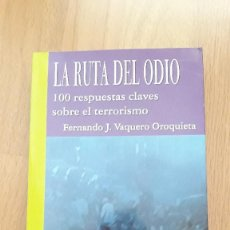 Libros de segunda mano: LA RUTA DEL ODIO, 100 RESPUESTAS CLAVE SOBRE EL TERRORISMO, FERNANDO VAQUERO. Lote 254214520