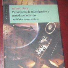 Libros de segunda mano: PERIODISMO DE INVESTIGACIÓN Y PSEUDOPERIODISMO. REALIDADES DESEOS Y FALACIAS.. Lote 254281730