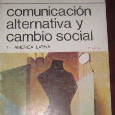 Libros de segunda mano: COMUNICACIÓN ALTERNATIVA Y CAMBIO SOCIAL. I .- AMÉRICA LATINA. Lote 254284440