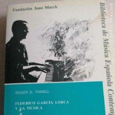 Libros de segunda mano: FEDERICO GARCÍA LORCA Y LA MÚSICA. CATÁLOGO Y DISCOGRAFÍA ANOTADOS ROGER D. TINNELL FUND.JUAN MARCH. Lote 254446015