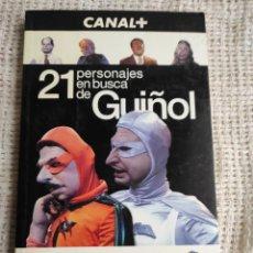 Libros de segunda mano: CANAL + - 21 PERSONAJES EN BUSCA DE GUIÑOL -ED. AGUILAR. Lote 254449560