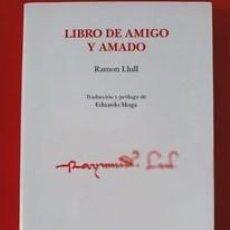 Libros de segunda mano: LIBRO DE AMADO Y AMIGO / RAMON LLULL / EDI.BARCINO / 1ª EDICIÓN 2006. Lote 254548975