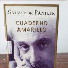 Libros de segunda mano: CUADERNO AMARILLO - SALVADOR PÁNIKER - PLAZA & JANÉS EDITORES, 2000, 1ª EDICION, BARCELONA. Lote 254625610