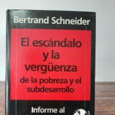 Libros de segunda mano: EL ESCANDALO Y LA VERGUENZA - BERTRAND SCHNEIDER - CIRCULO DE LECTORES, 1995, 1ª EDICION, BCN. Lote 254626895
