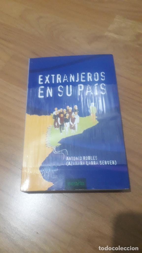 EXTRANJEROS EN SU PAÍS, ANTONIO ROBLES / AZAHARA LARRA SERVER (Libros de Segunda Mano (posteriores a 1936) - Literatura - Ensayo)