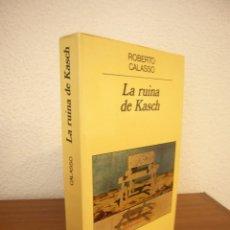 Libros de segunda mano: ROBERTO CALASSO: LA RUINA DE KASCH (ANAGRAMA, 1989) MUY BUEN ESTADO. MUY RARO.. Lote 254722960