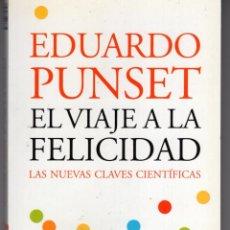 Libros de segunda mano: EL VIAJE A LA FELICIDAD (EDUARDO PUNSET) ED. DESTINO - BUEN ESTADO - OFI15J. Lote 255344925