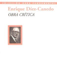 Libros de segunda mano: ENRIQUE DÍEZ-CANEDO. OBRA CRÍTICA. ENSAYOS Y ARTÍCULOS.-NUEVO. Lote 255642080
