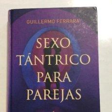 Libros de segunda mano: SEXO TANTRICO PARA PAREJAS GUILLERMO FERRARA. Lote 256085735