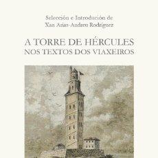 Libros de segunda mano: A TORRE DE HÉRCULES NOS TEXTOS DOS VIAXEIROS. EDICIÓN EN GALLEGO (2021). Lote 257480590