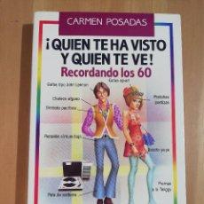 Libri di seconda mano: ¡QUIEN TE HA VISTO Y QUIEN TE VE! RECORDANDO LOS 60 (CARMEN POSADAS). Lote 257965635