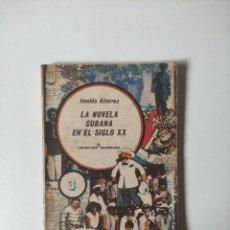 Libros de segunda mano: LA NOVELA CUBANA EN EL SIGLO XX, IMELDO ALVAREZ, LETRAS CUBANAS, 1980, 161 PAGINAS, TAPA BLANDA. Lote 258139965