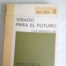 Libros de segunda mano: VISADO PARA EL FUTURO - LUIS MARAVITLLES - BIBLIOTECA BÁSICA SALVAT. Lote 258197470
