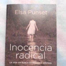 Libros de segunda mano: INOCENCIA RADICAL - ELSA PUNSET. Lote 258579480
