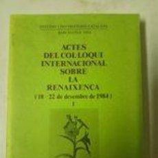 Libros de segunda mano: ACTES DEL COL.LOQUI INTERNACIONAL SOBRE LA RENAIXENÇA, VOLUM I, 18 - 22 DE DESEMBRE DE 1984. Lote 259264535