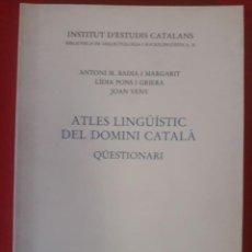 Libros de segunda mano: ATLES LINGÜÍSTIC DEL DOMINI CATALÀ. QÜESTIONARI / ANTONI M. BADIA I ALTRES / EDI. INSTITUT D'ESTUDIS. Lote 259265070