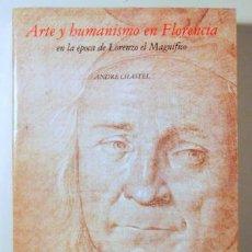 Libros de segunda mano: CHASTEL, ANDRE - ARTE Y HUMANISMO EN FLORENCIA EN LA ÉPOCA DE LORENZO EL MAGNÍFICO - MADRID 1982 - I. Lote 259879305
