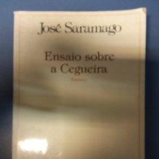 Livros em segunda mão: ENSAIO SOBRE A CEGUEIRA - JOSÉ SARAMAGO. Lote 259890855