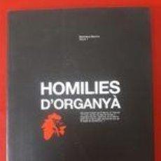 Libros de segunda mano: HOMILIES D'ORGANYÀ, EDICIÓ TRILINGÜE AMB EL FACSÍMIL MANUSCRIT CATALÀ / EDI. BARCINO / EDICIÓN 2004. Lote 260063625