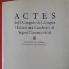 Libros de segunda mano: ACTES DEL I CONGRÉS DE LLENGUA I LITERATURA CATALANES AL SEGON ENSENYAMENT / A CURA DE JORDI GRIFOLL. Lote 260078845