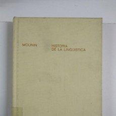 Livros em segunda mão: HISTORIA DE LA LINGÜÍSTICA - GEORGES MOUNIN. Lote 260780145