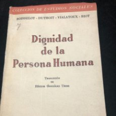 Libros de segunda mano: DIGNIDAD DE LA PERSONA HUMANA. MÉXICO 1947. DUTHOIT, BOISSELOT, VIALATOUX, BIOT. EDITORIAL JUS. Lote 261276290