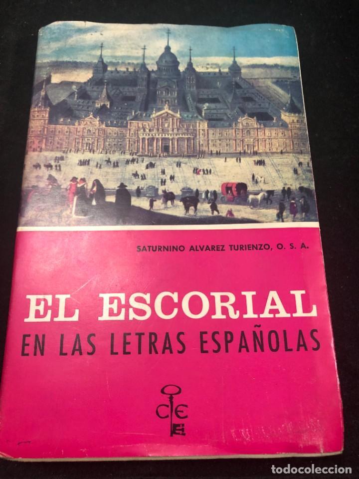 EL ESCORIAL EN LAS LETRAS ESPAÑOLAS. SATURNINO ALVAREZ TURIENZO. ARTE. MADRID 1963 (Libros de Segunda Mano (posteriores a 1936) - Literatura - Ensayo)