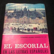 Libros de segunda mano: EL ESCORIAL EN LAS LETRAS ESPAÑOLAS. SATURNINO ALVAREZ TURIENZO. ARTE. MADRID 1963. Lote 261364925