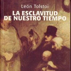 Libros de segunda mano: LA ESCLAVITUD DE NUESTRO TIEMPO. LEÓN TOLSTOI, LITERA, BARCELONA, 2000.. Lote 262526820