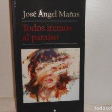 Libros de segunda mano: TODOS IREMOS AL PARAÍSO , JOSÉ ÁNGEL MAÑAS - STELLA MARIS, 2016 1ª EDICIÓN. Lote 262553550