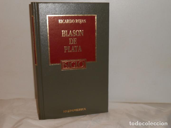 BLASÓN DE PLATA , RICARDO ROJAS - HYSPAMÉRICA / NUESTRO SIGLO (Libros de Segunda Mano (posteriores a 1936) - Literatura - Ensayo)