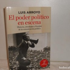 Libros de segunda mano: EL PODER POLÍTICO EN ESCENA , LUIS ARROYO - RBA. Lote 262554700