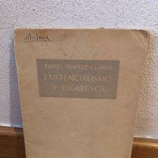 Libros de segunda mano: RAFAEL BENÍTEZ CLAROS EXISTENCIALISMO Y PICARESCA. Lote 262575725