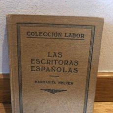 Libros de segunda mano: LAS ESCRITORAS ESPAÑOLAS MARGARITA NELKEN. Lote 262576620