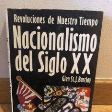 Libros de segunda mano: REVOLUCIONES DE NUESTRO TIEMPO NACIONALISMO DEL SIGLO XX GLEN ST J BARCLAY. Lote 262576940