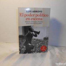 Libros de segunda mano: EL PODER POLÍTICO EN ESCENA , LUIS ARROYO - RBA. Lote 262725185