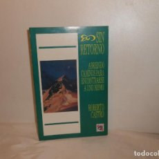 Libros de segunda mano: SIN RETORNO , ROBERTO CASTRO - EDIVISIÓN / ABRIENDO CAMINOS PARA ENCONTRARSE UNO MISMO. Lote 262753245