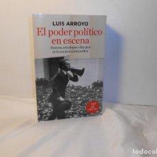 Libros de segunda mano: EL PODER POLÍTICO EN ESCENA , LUIS ARROYO - RBA. Lote 262754925