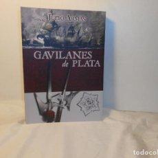 Libros de segunda mano: GAVILANES DE PLATA JULIO ARMAS RUIZ - SINÍNDICE , 2015 1ª EDICIÓN. Lote 262755295