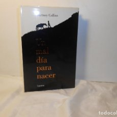 Libros de segunda mano: UN MAL DÍA PARA NACER , COURTNEY COLLINS - LUMEN , DIFÍCIL. Lote 262756710
