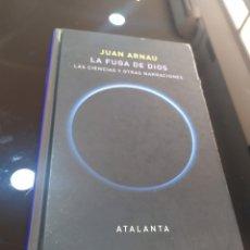 Livros em segunda mão: LA FUGA DE DIOS. LAS CIENCIAS Y OTRAS NARRACIONES. JUAN ARNAU. Lote 262855035