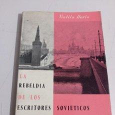 Libros de segunda mano: LA REBELDÍA DE LOS ESCRITORES SOVIÉTICOS. VINTILA HORIA. REF. UR EST. Lote 262908265