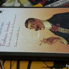 Libros de segunda mano: 2011 - DARIA GALATERIA - TRABAJOS FORZADOS, LOS OTROS OFICIOS DE LOS ESCRITORES - IMPEDIMENTA. Lote 263025115