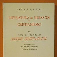Livros em segunda mão: CHARLES MOELLER. LITERATURA DEL SIGLO XX Y CRISTIANISMO. VI. EXILIO Y REGRESO. EDIT. GREDOS. 1995. Lote 263078145