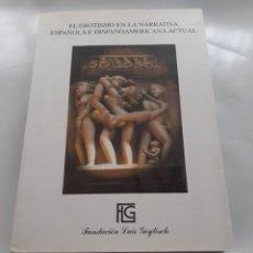 Libros de segunda mano: EL EROTISMO EN LA NARRATIVA ESPAÑOLA E HISPANOAMERICANA ACTUAL, 2000, FUNDACIÓN LUIS GOYTISOLO. Lote 263116435