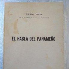Libros de segunda mano: EL HABLA DEL PANAMEÑO, GIL BLAS TEJEIRA, PANAMA, R. DE P. 1964 RARISIMO. Lote 263296760