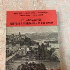 Libros de segunda mano: EL ARAGONÉS, IDENTIDAD Y PROBLEMÁTICA DE UNA LENGUA. Lote 263318095