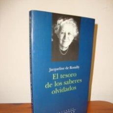 Libros de segunda mano: EL TESORO DE LOS SABERES OLVIDADOS - JACQUELINE DE ROMILLY - PENÍNSULA, MUY BUEN ESTADO, RARO. Lote 263810720